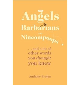Tan Books Angels, Barbarians, And Nincompoops by Anthony Esolen, Ph.D. (Paperback)