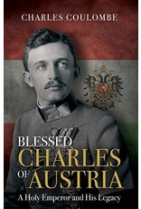 Tan Books Blessed Charles Of Austria: A Holy Emperor And His Legacy by Charles A. Coulombe (Hardcover)