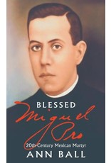 Tan Books Blessed Miguel Pro: 20th Century Mexican Martyr by Ann Ball (Paperback)