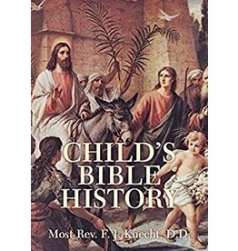 Tan Books Child's Bible History by Most Rev. Frederick Justus Knecht , D.D. (Paperback)