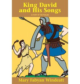 Tan Books King David And His Songs: A Story Of The Psalms by Mary Fabyan Windeatt (Paperback)
