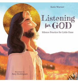 Tan Books Listening For God: Silence Practice For Little Ones by Katie Warner (Hardcover)