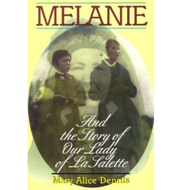 Tan Books Melanie: And The Story Of Our Lady Of La Salette by Mary Alice Dennis (Paperback)