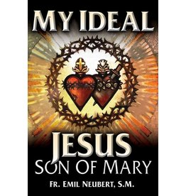 Tan Books My Ideal Jesus: Son Of Mary by Rev. Fr. Emil Neubert (Paperback)
