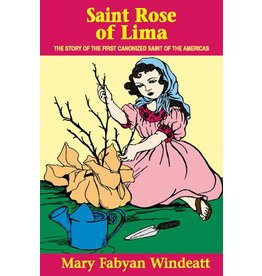 Tan Books Saint Rose Of Lima: The Story Of The First Canonized Saint Of The Americas by Mary Fabyan Windeatt (Paperback)