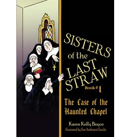 Tan Books Sisters Of The Last Straw Volume 1: The Case Of The Haunted Chapel by Karen Kelly Boyce (Paperback)