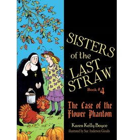 Tan Books Sisters of the Last Straw Book #4: The Case of the Flower Phantom by Karen Kelly Boyce (Paperback)