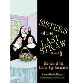 Tan Books Sisters of the Last Straw Book #6: The Case of the Easter Egg Escapades by Karen Kelly Boyce (Paperback)