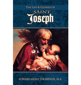 Tan Books The Life And Glories Of Saint Joseph by Edward Healy Thompson (Paperback)