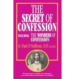 Tan Books The Secret Of Confession: Including The Wonders Of Confession by Rev. Fr. Paul O'Sullivan, O.P. (E.D.M.) (Booklet)