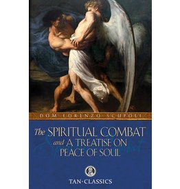Tan Books The Spiritual Combat And A Treatise On Peace Of Soul by Dom Lorenzo Scupoli (Paperback, Tan Classics Edition)
