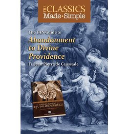 Tan Books The Classics Made Simple: Abandonment To Divine Providence (Booklet)