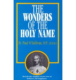 Tan Books The Wonders Of The Holy Name by Rev. Fr. Paul O'Sullivan, O.P. (E.D.M.) (Booklet)