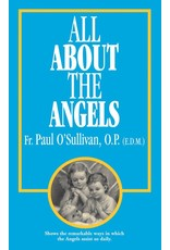 Tan Books All About The Angels by Rev. Fr. Paul O'Sullivan, O.P. (E.D.M.) (Paperback)