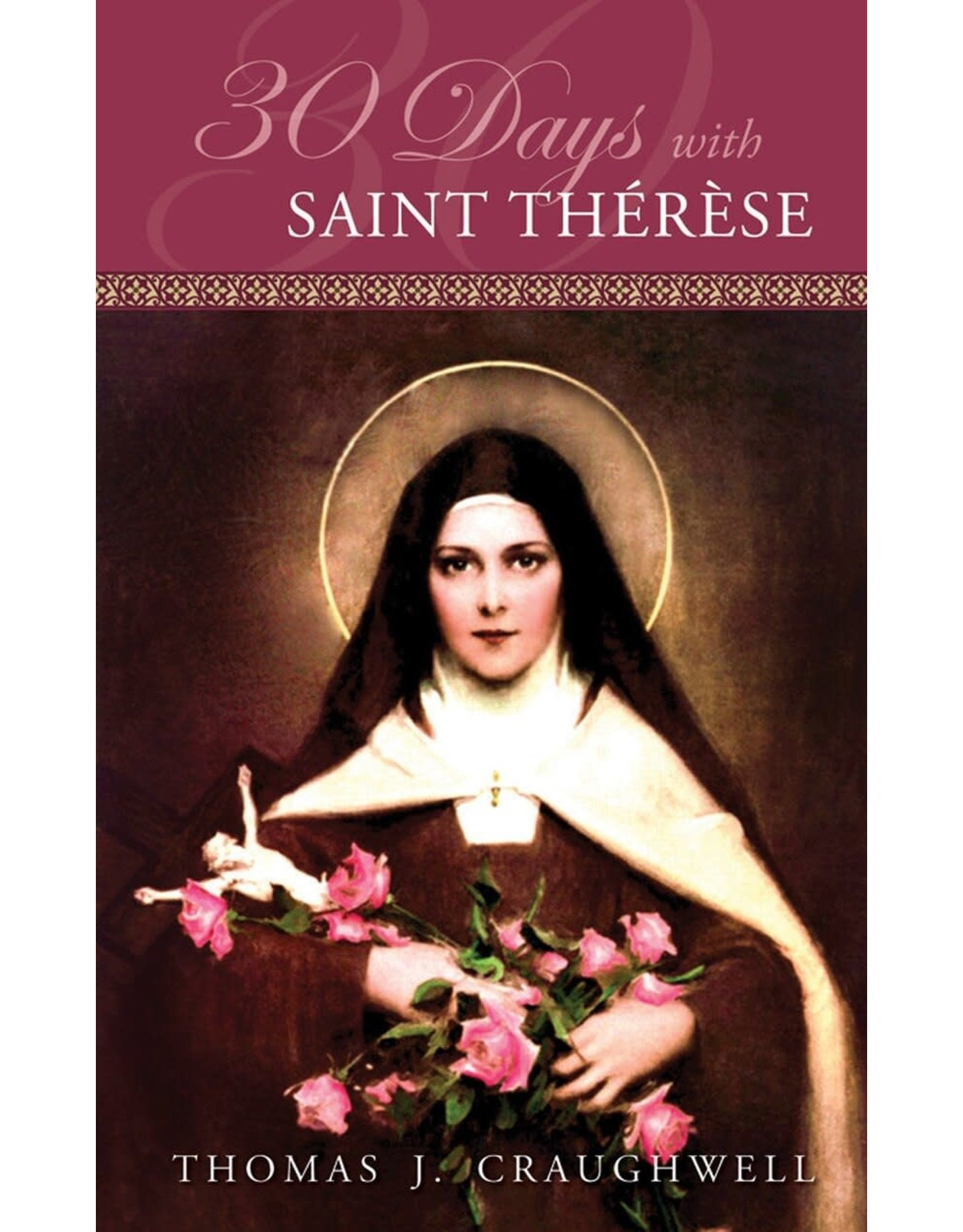 Tan Books 30 Days With Saint Therese by Thomas J. Craughwell (Paperback)