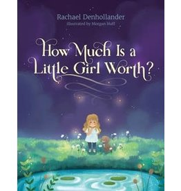How Much is a Little Girl Worth? Picture Book by Rachael Denhollander