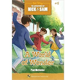 Augustine Institute The Adventures of Nick & Sam #5: A World of Wonder by Paul McCusker