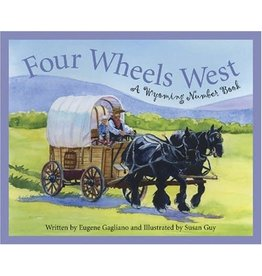 Sleeping Bear Press Four Wheels West by Eugene Gagliano (Hardcover)