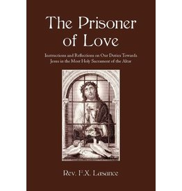 Refuge of Sinners Publishing Prisoner of Love by Father Lasance