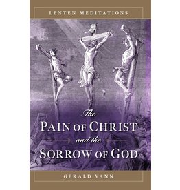 Sophia Press The Pain of Christ and the Sorrow of God Lenten Meditations by Fr. Gerald Vann (Paperback)