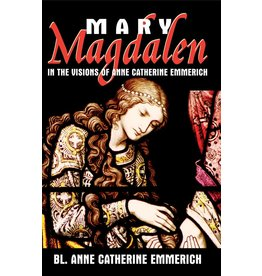 Tan Books Mary Magdalen in the Visions of Anne Catherine Emmerich (Paperback)