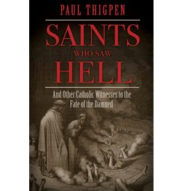 Tan Books Saints Who Saw Hell and Other Catholic Witnesses to the Fate of the Damned by Paul Thigpen (Hardcover)