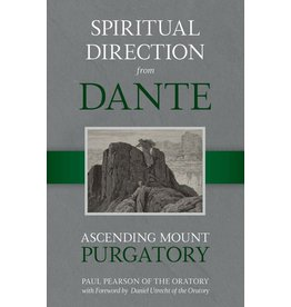 Tan Books Spiritual Direction from Dante: Ascending Mount Purgatory by Paul Pearson of the Oratory (Hardcover)