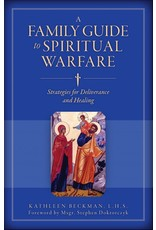Sophia Press A Family Guide to Spiritual Warfare: Strategies for Deliverance and Healing by Kathleen Beckman, LHS (Paperback)
