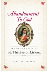 Sophia Press Abandonment to God: The Way of Peace of St. Therese of Lisieux by Fr. Joel Guibert (Paperback)