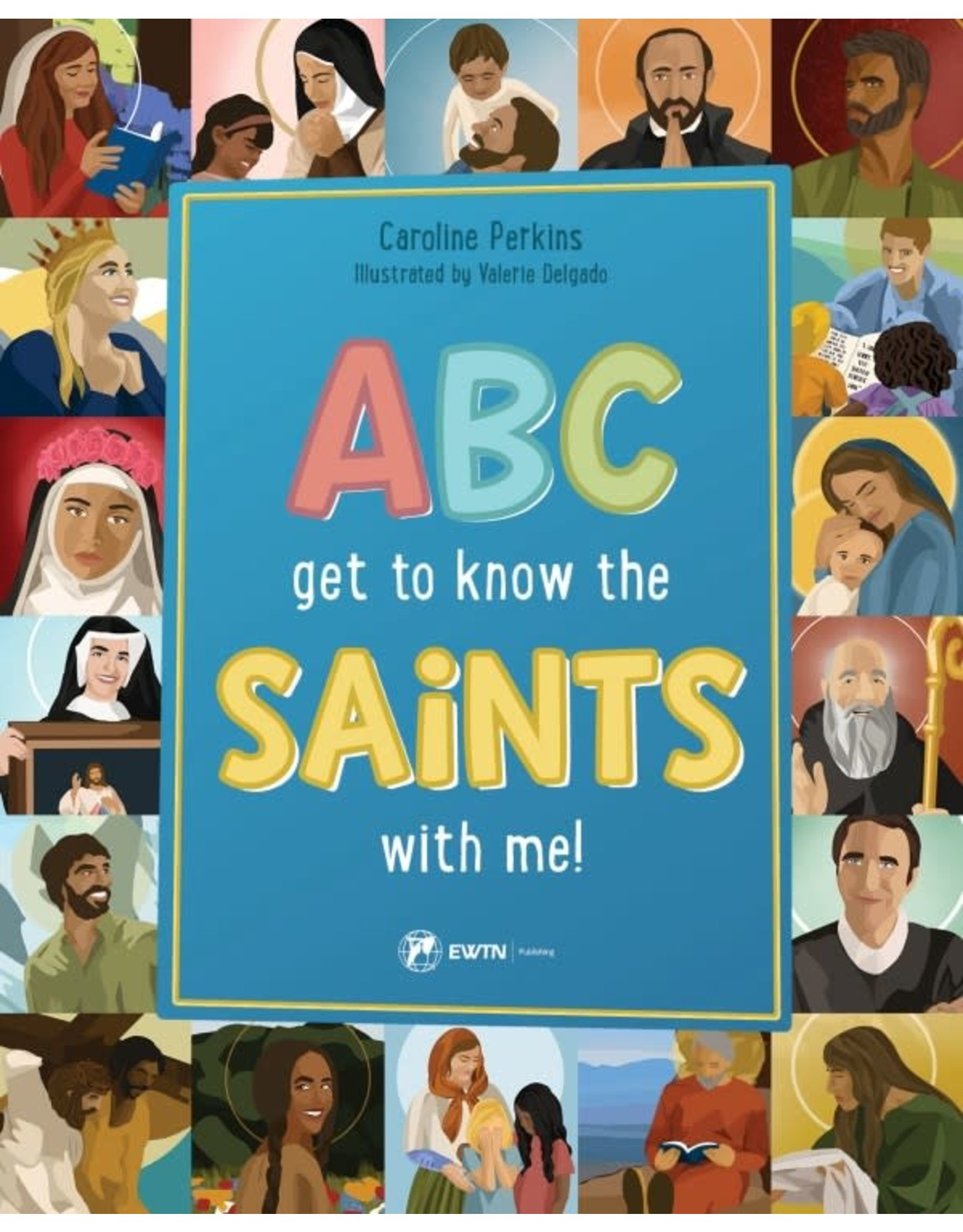 EWTN Publishing ABC Get to Know the Saints with Me! by Caroline Perkins