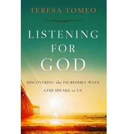 Sophia Press Listening for God: Discovering the Incredible Ways God Speaks to Us by Teresa Tomeo