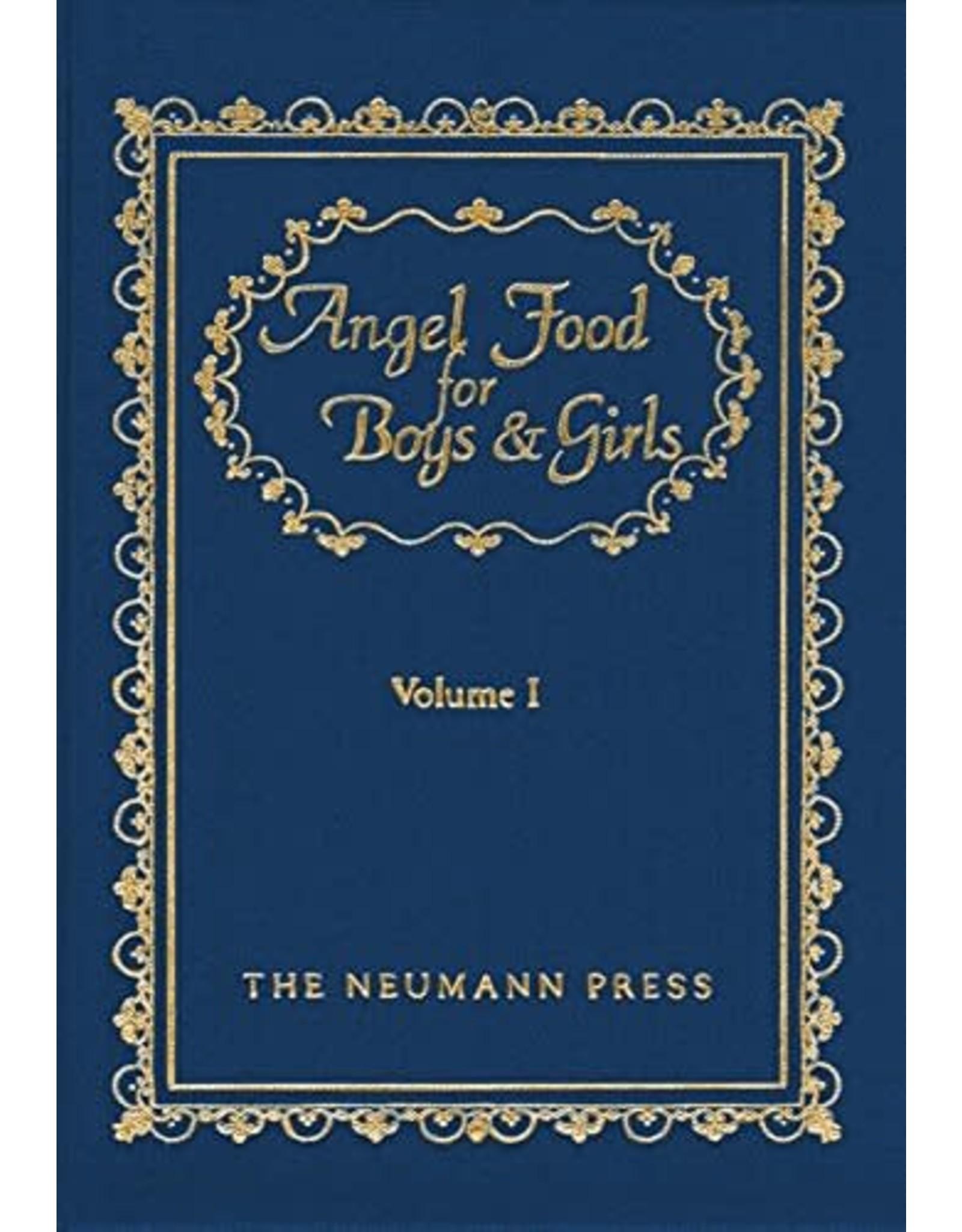 Neumann Press Angel Food for Boys & Girls: Volume I (Hardcover)