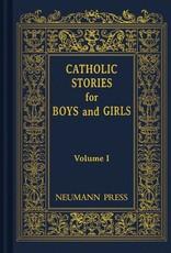 Neumann Press Catholic Stories for Boys and Girls: Volume I (Hardcover)