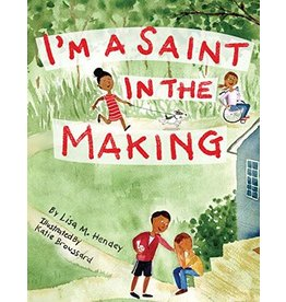 Paraclete Press I'm a Saint in the Making by Lisa M. Hendey (Paperback)