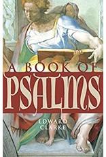 Paraclete Press A Book of Psalms by Edward Clarke (Paperback)