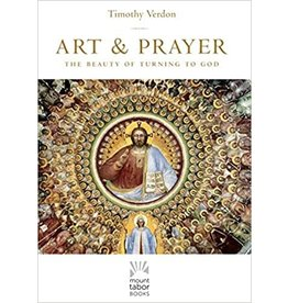 Paraclete Press Art & Prayer: The Beauty of Turning to God by Timothy Verdon