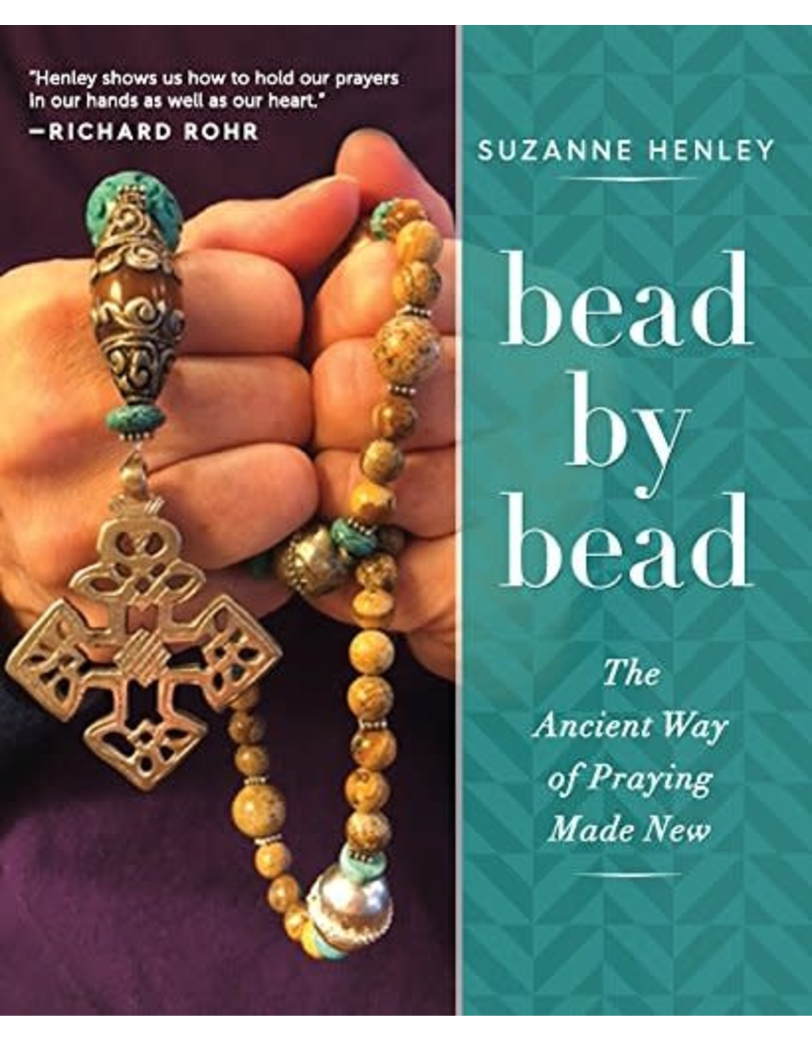 Paraclete Press Bead by Bead: The Ancient Way of Praying Made New by Suzanne Henley (Paperback)
