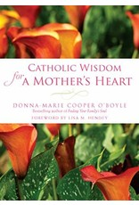 Paraclete Press Catholic Wisdom for A Mother's Heart by Donna-Marie Cooper O'Boyle (Paperback)