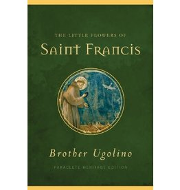 Paraclete Press The Little Flowers of Saint Francis by Brother Ugolino (Paraclete Heritage Edition, Hardcover)