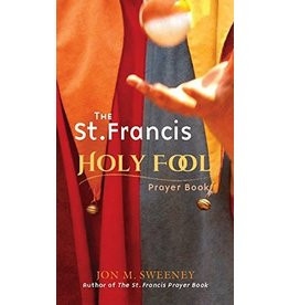 Paraclete Press The St. Francis Holy Fool Prayer Book by Jon M. Sweeney (Paperback)