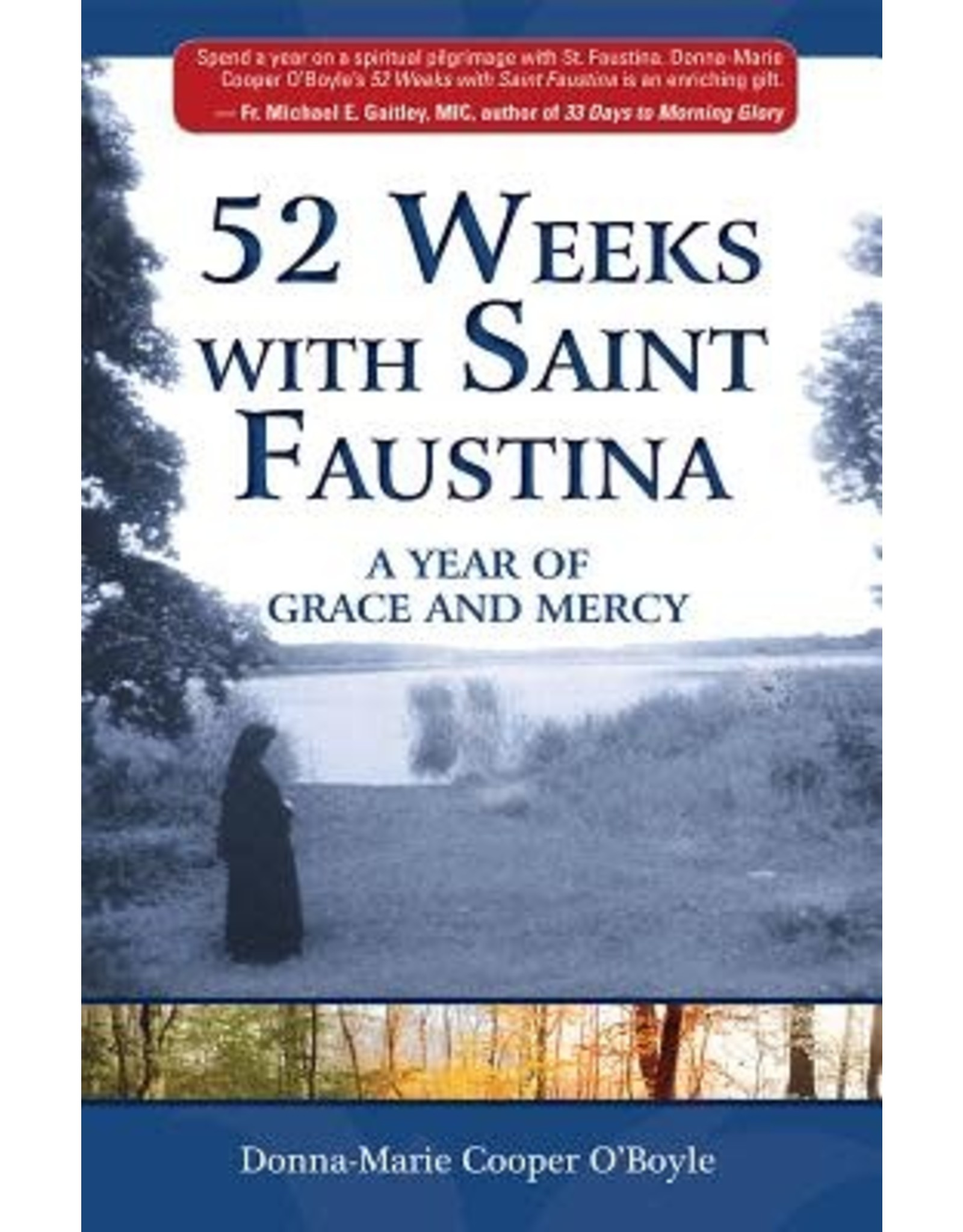 Association of Marian Helpers 52 Weeks with Saint Faustina: A Year of Grace and Mercy by Donna-Marie Cooper O'Boyle (Paperback)