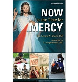Association of Marian Helpers Now is the Time for Mercy, Revised Edition by Rev. George W. Kosicki, CSB and Vinny Flynn (Paperback)