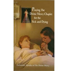 Association of Marian Helpers Praying the Divine Mercy Chaplet for the Sick and Dying (Prayer Book)