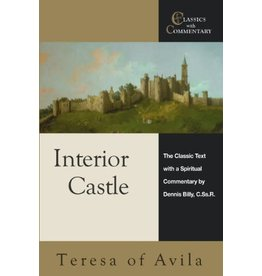 Ave Maria Press The Interior Castle by Teresa of Avila with Commentary by Dennis Billy, C.Ss.R (Classics with Commentary Paperback Edition)