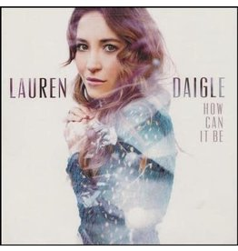 How Can It Be by Lauren Daigle (CD)