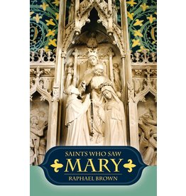 Tan Books Saints Who Saw Mary by Raphael Brown (Paperback)