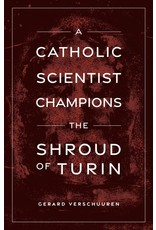 Sophia Press A Catholic Scientist Champions the Shroud of Turin by Dr. Gerard Verschuuren (Paperback)