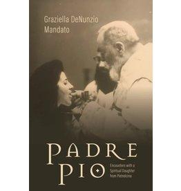 Tan Books Padre Pio: Encounters With A Spiritual Daughter From Pietrelcina by Graziella DeNunzio Mandato (Hardcover)