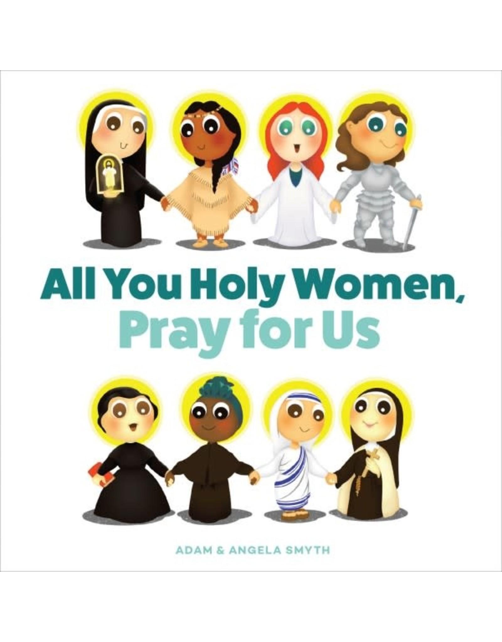 Sophia Press All You Holy Women, Pray for Us by Angela Smyth (Board Book)