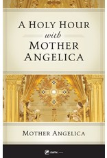 Sophia Press A Holy Hour with Mother Angelica by Mother Angelica (Paperback)